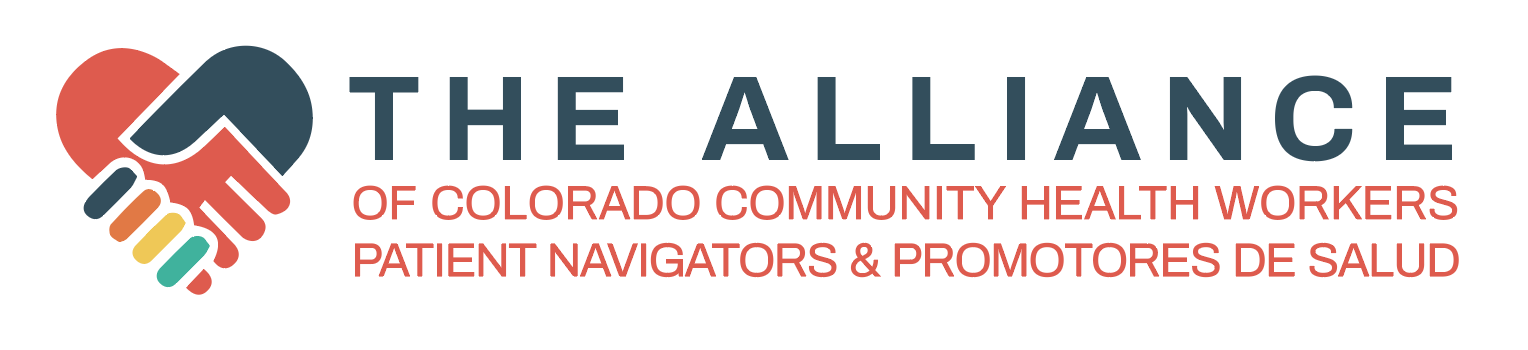 The Alliance of Colorado Community Health Workers , Patient Navigators, & Promotores De Salud